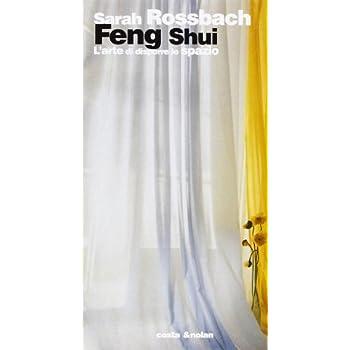 Feng Shui. L'arte Di Disporre Lo Spazio