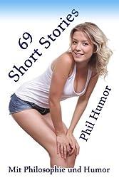 69 Short Stories: Mit Philosophie und Humor