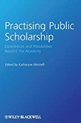 Practising Public Scholarship: Experiences and Possibilities Beyond the Academy (Antipode Book Series)
