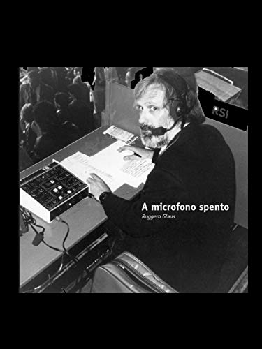 A microfono spento (Italian Edition)