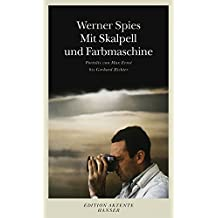 Mit Skalpell und Farbmaschine: Porträts von Max Ernst bis Gerhard Richter