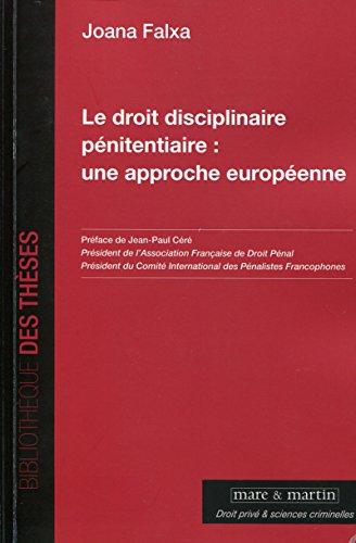 Le droit disciplinaire pénitentiaire : une approche européenne par Joana Falxa