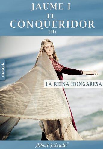 LA REINA HONGARESA (JAUME I EL CONQUERIDOR Book 2) (Catalan Edition) por Albert Salvadó