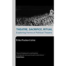 Theatre, Sacrifice, Ritual: Exploring Forms of Political Theatre by Erika Fischer-Lichte (2005-06-22)