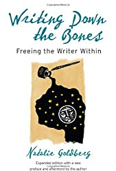 Writing Down the Bones: Freeing the Writer Within.