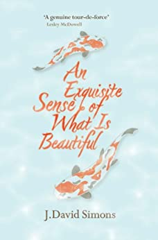 An Exquisite Sense of What Is Beautiful par [Simons, J David]