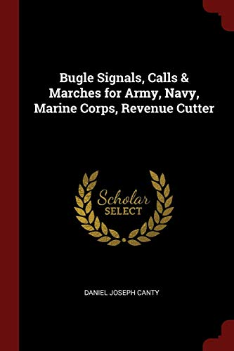Bugle Signals, Calls & Marches for Army, Navy, Marine Corps, Revenue Cutter (Valve Trombone Bass)