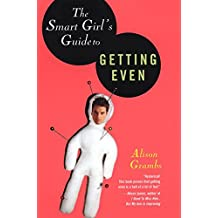 (The Smart Girl's Guide to Getting Even * *) By Alison Grambs (Author) Paperback on (Apr , 2007)