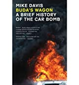[( Buda's Wagon: A Brief History of the Car Bomb )] [by: Mike Davis] [Sep-2008]