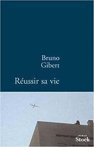vignette de 'Réussir sa vie (Bruno Gibert)'