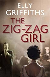 The Zig Zag Girl: The 1st Stephens and Mephisto Mystery by Elly Griffiths (2014-11-06)