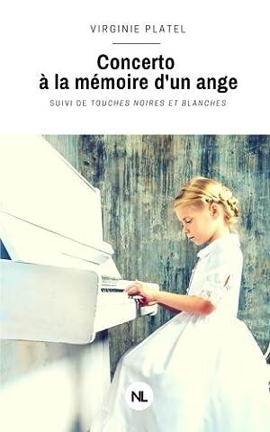 Concerto à la mémoire d'un ange: suivi de Touches noires