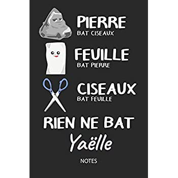 Rien ne bat Yaëlle - Notes: Noms Personnalisé Carnet de notes / Journal pour les filles et les femmes. Kawaii Pierre Feuille Ciseaux jeu de mots. ... de noël, cadeau original anniversaire femme.