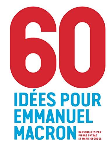 60 idées pour Emmanuel Macron