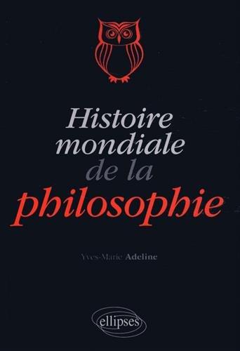Histoire Mondiale de la Philosophie par Yves-Marie Adeline