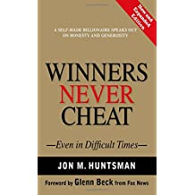 Winners Never Cheat: Even in Difficult Times, New and Expanded Edition: Even in Hard Times