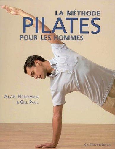 La méthode Pilates pour les hommes par Alan Herdman, Gill Paul