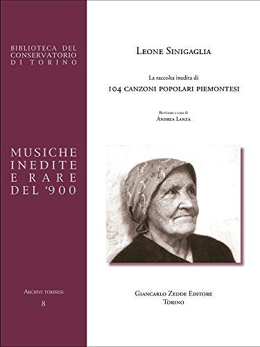 La raccolta inedita di 104 canzoni popolari piemontesi