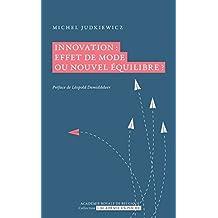 Innovation: effet de mode ou nouvel équilibre? (L'Académie en poche)
