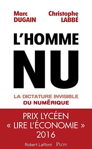L'homme nu - La dictature invisible du numérique par Marc Dugain, Christophe Labbé