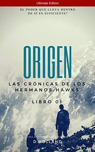 Origin - Las crónicas de los hermanos Hawks - Ultimate Edition por D Holland