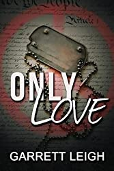 BY Leigh, Garrett ( Author ) [ ONLY LOVE ] Apr-2014 [ Paperback ]