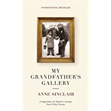 My Grandfather's Gallery: A legendary art dealer's escape from Vichy France by Anne Sinclair (2014-09-29)