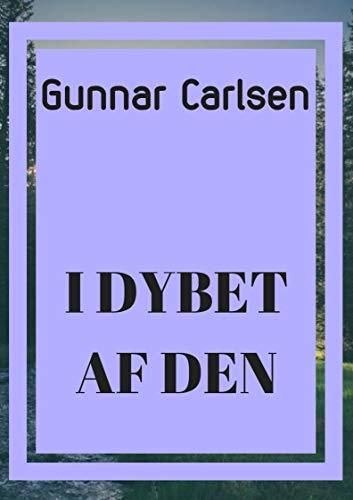I dybet af den (Danish Edition) por Gunnar  Carlsen