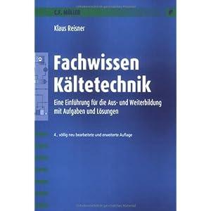Jetzt herunterladen pdf Fachwissen Kältetechnik: Eine Einführung mit Aufgaben und Lösungen: Eine Einführung für die Aus- und Weiterbildung mit Aufgaben und Lösungen