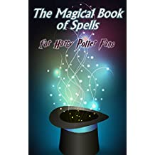 The Magical Book of Spells: for Harry Potter Fans
