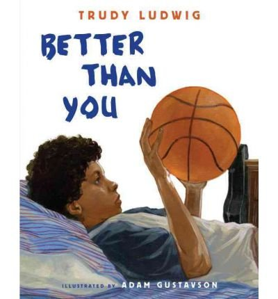 (Better Than You) By Ludwig, Trudy (Author) Hardcover on (09 , 2011)