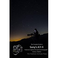 The Complete Guide to Sony's Alpha 7r II (B&W Edition) by Gary L. Friedman (2015-10-18)