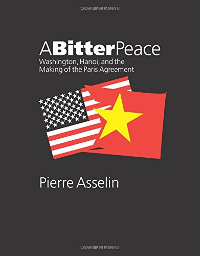 a-bitter-peace-washington-hanoi-and-the-making-of-the-paris-agreement-the-new-cold-war-history