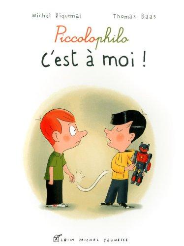C'est à moi !: Piccolophilo par Michel Piquemal