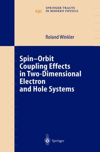 Spin-orbit Coupling Effects in Two-Dimensional Electron and Hole Systems (Springer Tracts in Modern Physics)