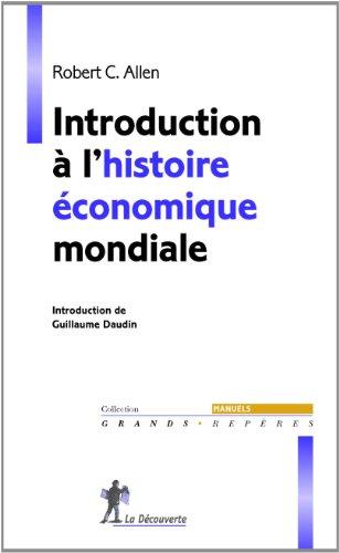 Introduction à l'histoire économique mondiale par Robert C. Allen