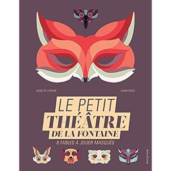 Le Petit théâtre de La Fontaine. 8 fables à jouer masqués