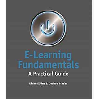 E-Learning Fundamentals: A Practical Guide (English Edition)