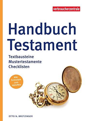 Handbuch Testament: Textbausteine, Mustertestamente, Checklisten
