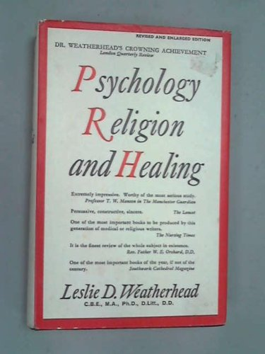 Psychology, religion and healing / by Leslie D. Weatherhead
