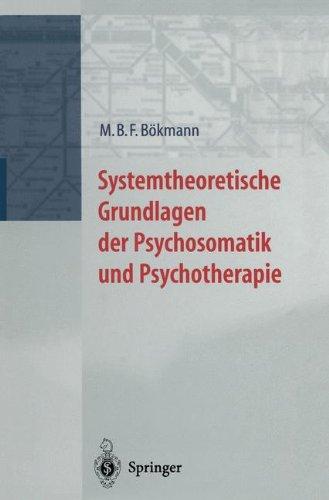Systemtheoretische Grundlagen der Psychosomatik und Psychoterapie