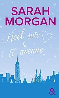 Noël sur la 5e avenue : direction New York pour un Noël romantique et Manhattan sous la neige (Coup de foudre à Manhattan t. 3) par [Morgan, Sarah]