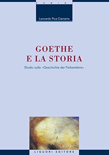 """Goethe e la storia: Studio sulla """"Geschichte der Farbenlehre"""" (La cultura storica)"""