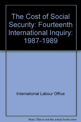 Descargar Libro The Cost of Social Security: Fourteenth International Inquiry: 1987-1989 de International Labour Office