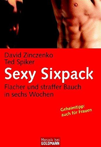 Sexy Sixpack: Flacher und straffer Bauch in sechs Wochen