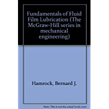 Fundamentals of Fluid Film Lubrication (The McGraw-Hill series in mechanical engineering)