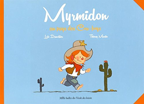 Myrmidon, Tome 1 : Myrmidon au pays des Cow-boys par Loïc Dauvillier