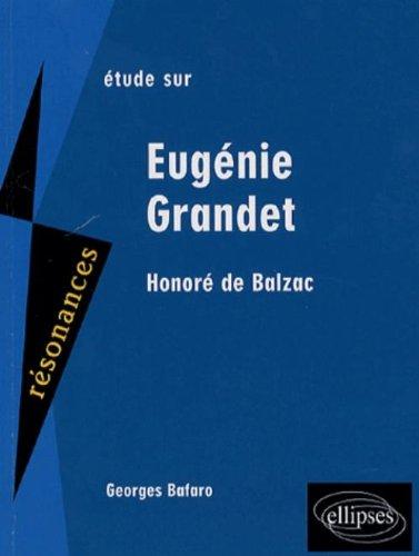 Etude sur Honoré de Balzac : Eugénie Grandet par Georges Bafaro
