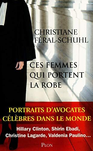 Ces femmes qui portent la robe par Christiane FERAL-SCHUHL