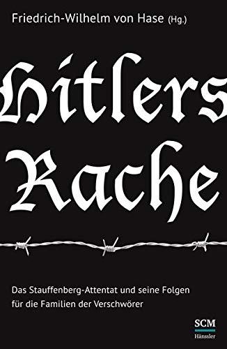 tauffenberg-Attentat und seine Folgen für die Familien der Verschwörer ()